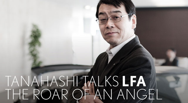 Lexus LFA Chief Engineer Tanahashi Haruhiko