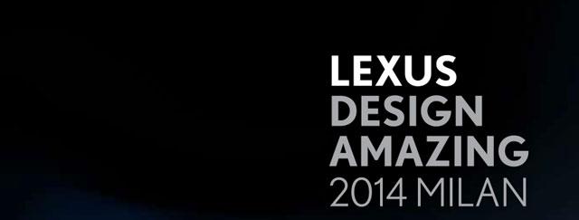 Lexus Design Amazing Milan 2014