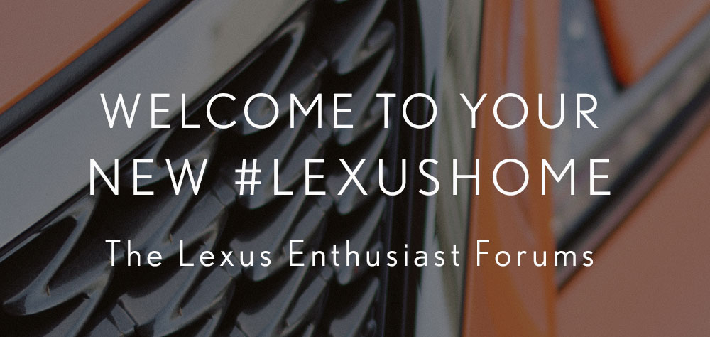 Lexus Enthusiast Community Forums