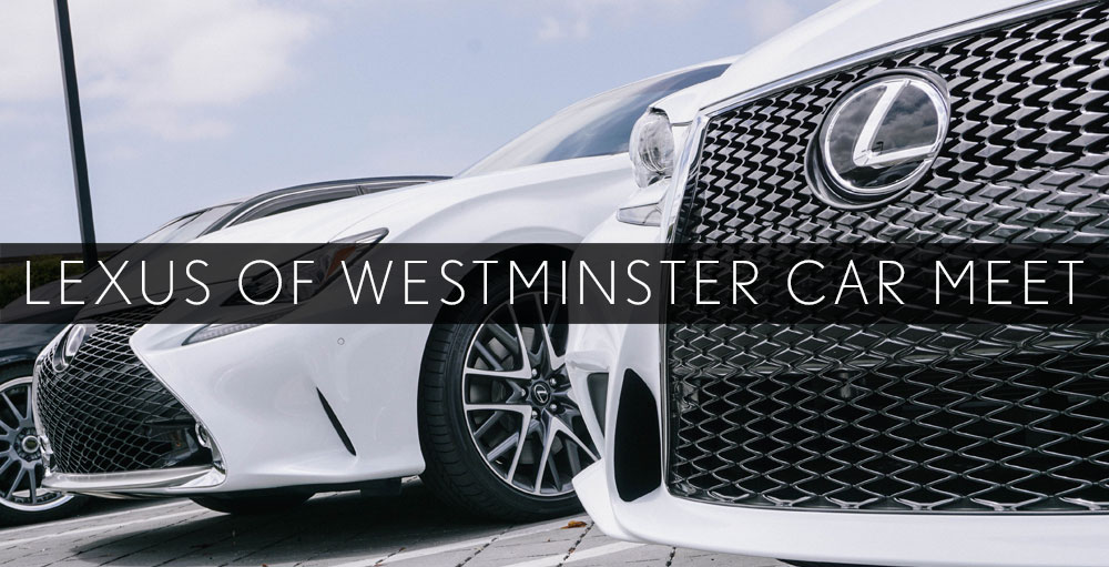 Lexus of Westminster Car Meet