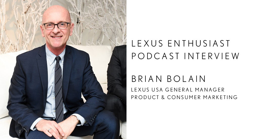 Lexus Enthusiast Podcast Interview Brian Bolain